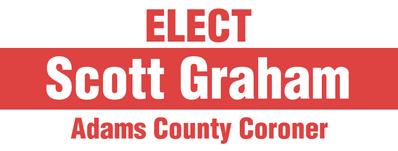 Scott Graham for Adams County Coroner - Vote for Scott Graham